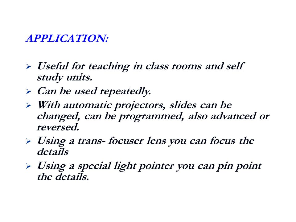 APPLICATION: Useful for teaching in class rooms and self study units. Can be used repeatedly.