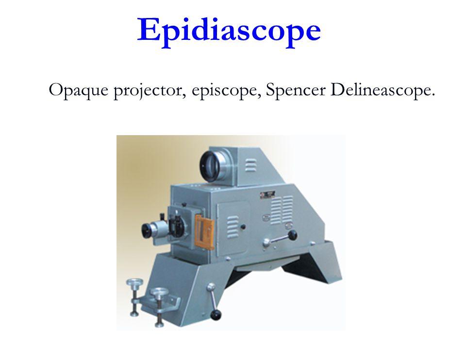 Opaque projector, episcope, Spencer Delineascope.