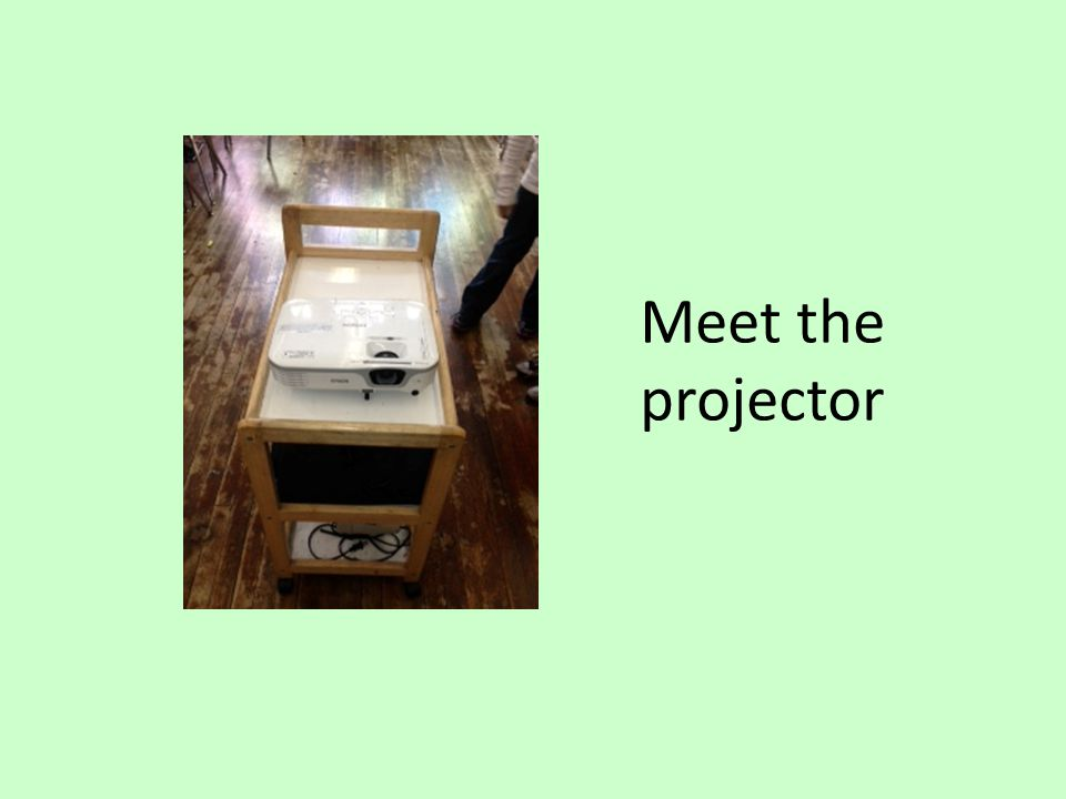 Meet the projector