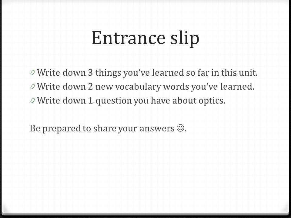 Entrance slip Write down 3 things you've learned so far in this unit.