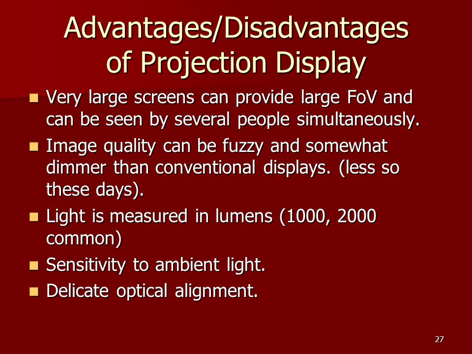 Advantages/Disadvantages of Projection Display