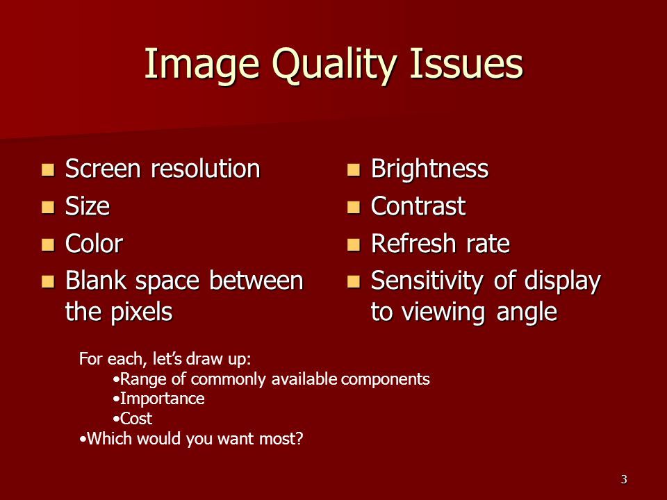 Image Quality Issues Screen resolution Size Color