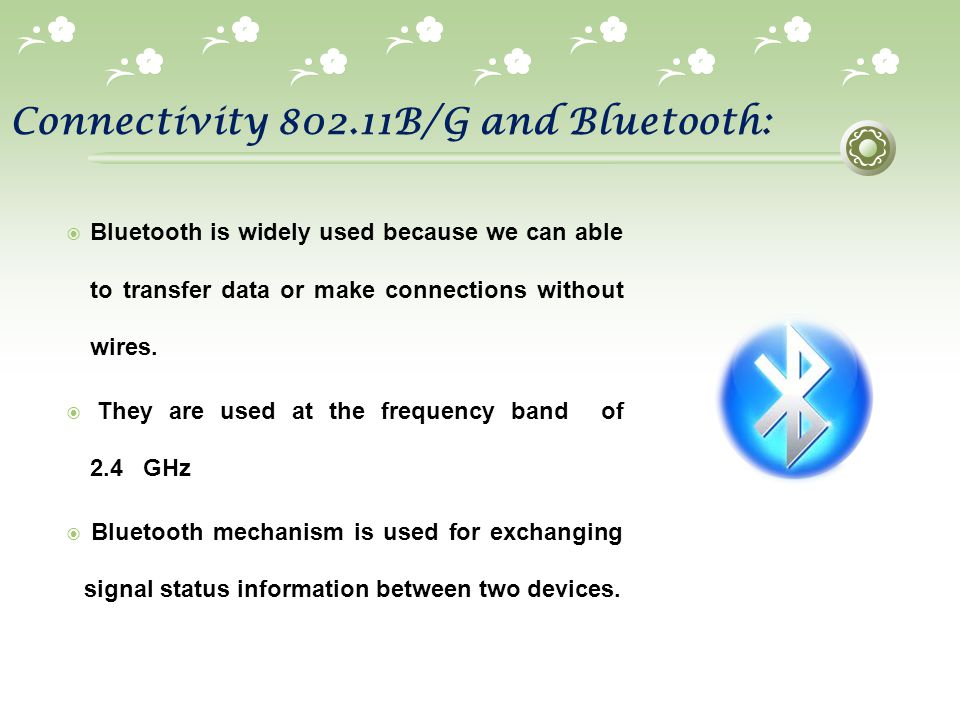 Connectivity 802.11B/G and Bluetooth: