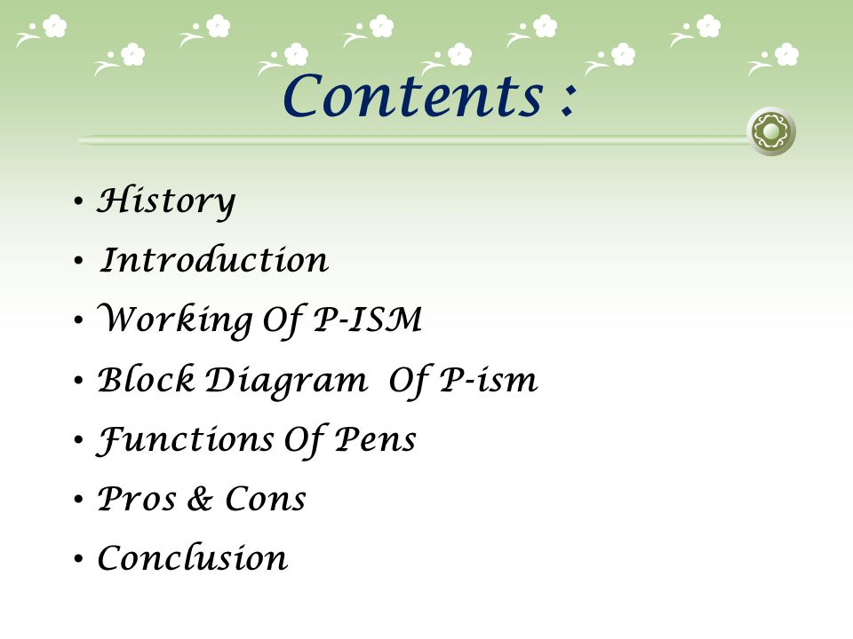 Contents : History Introduction Working Of P-ISM
