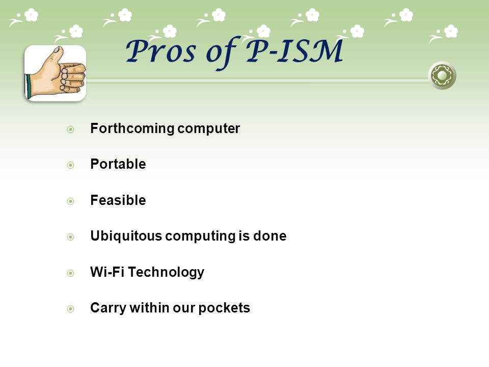 Pros of P-ISM Forthcoming computer Portable Feasible