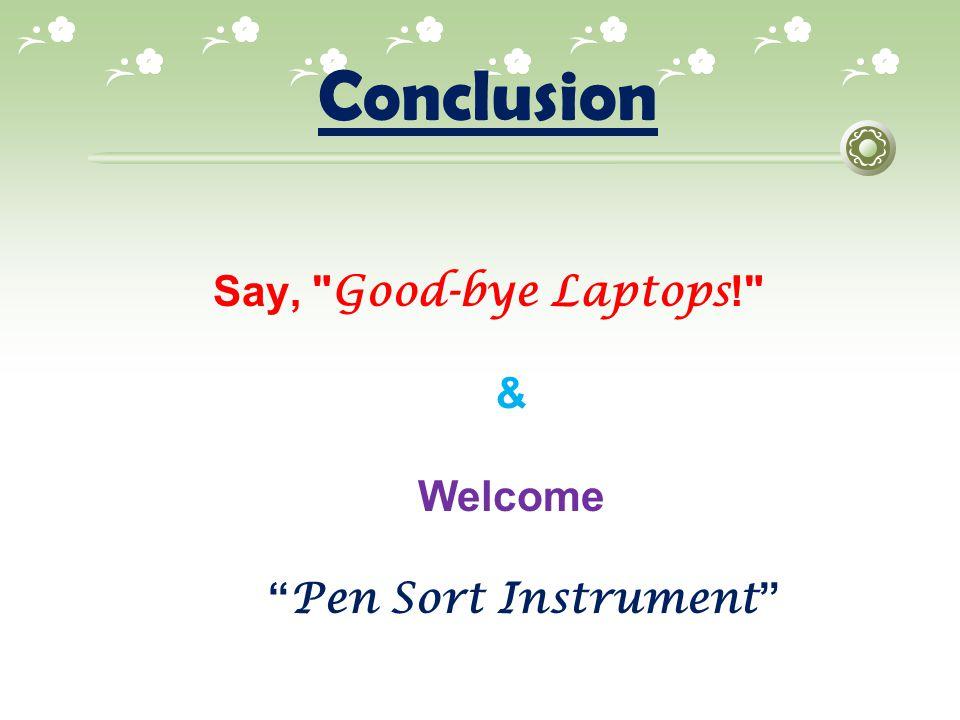 Say, Good-bye Laptops! & Welcome Pen Sort Instrument