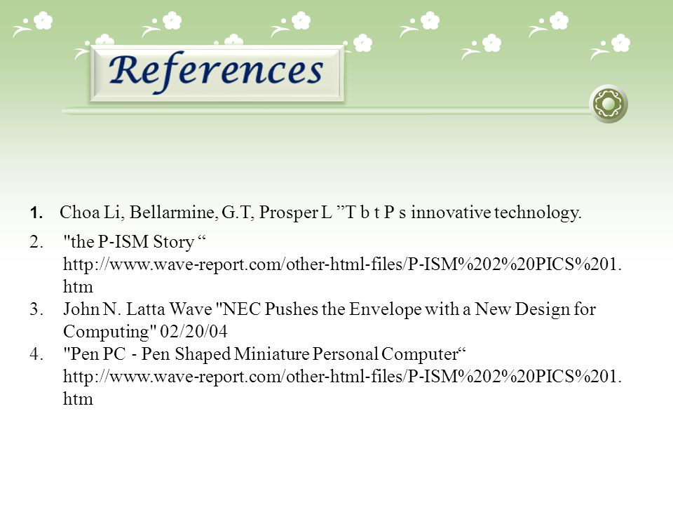References Choa Li, Bellarmine, G.T, Prosper L T b t P s innovative technology.