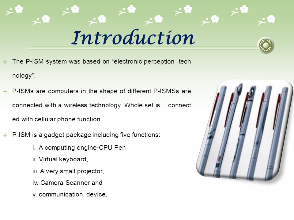Introduction The P-ISM system was based on electronic perception technology .