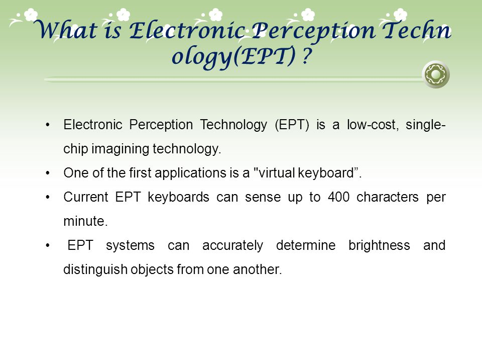What is Electronic Perception Technology(EPT)