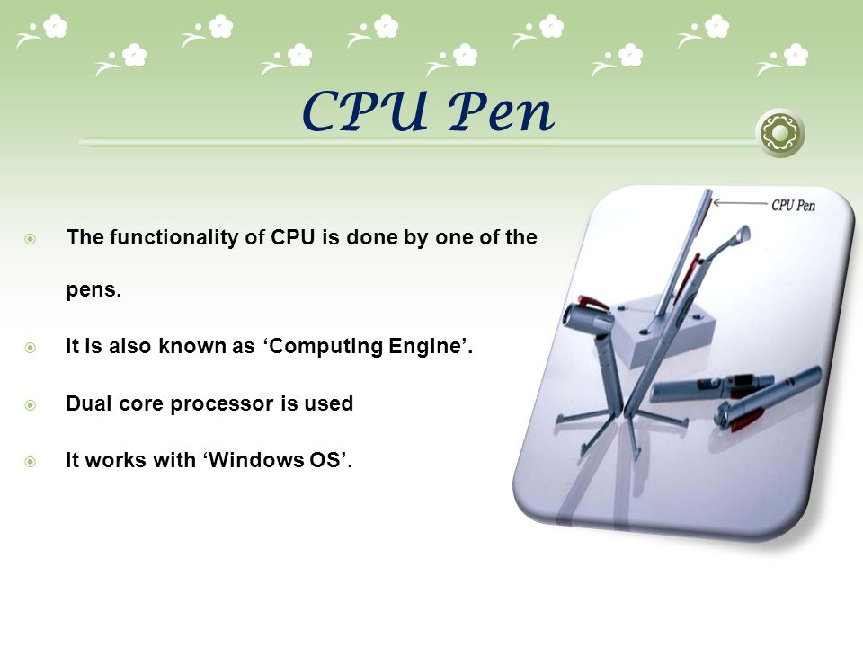 CPU Pen The functionality of CPU is done by one of the pens.