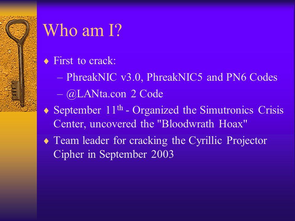 Who am I First to crack: PhreakNIC v3.0, PhreakNIC5 and PN6 Codes
