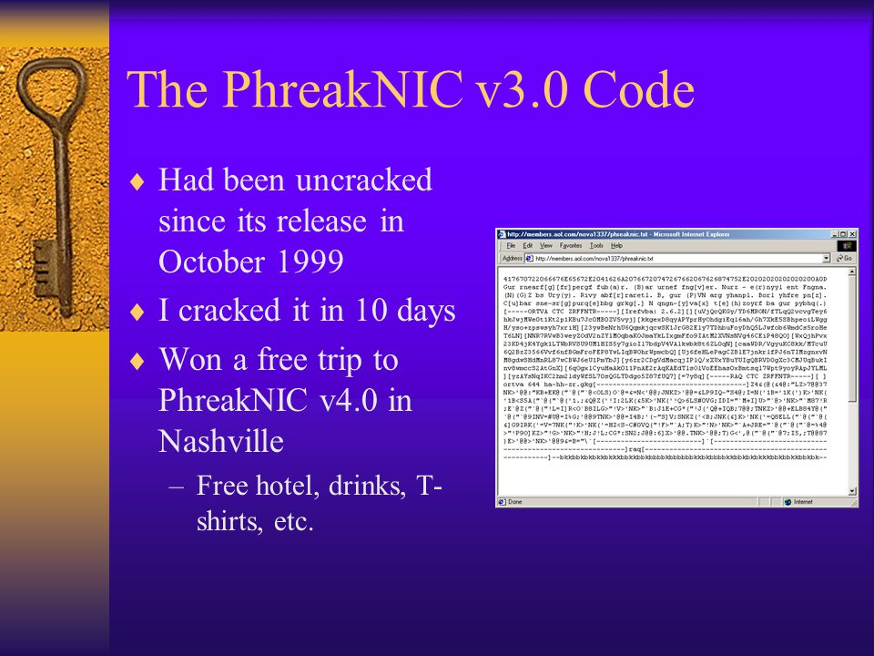 The PhreakNIC v3.0 Code Had been uncracked since its release in October 1999. I cracked it in 10 days.