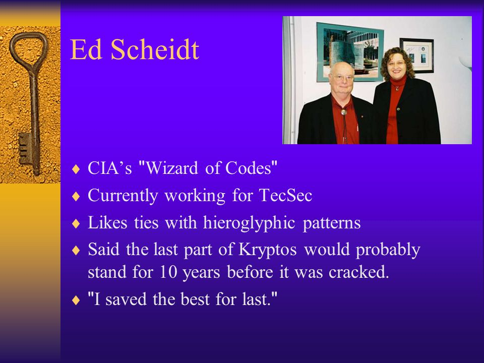 Ed Scheidt CIA's Wizard of Codes Currently working for TecSec