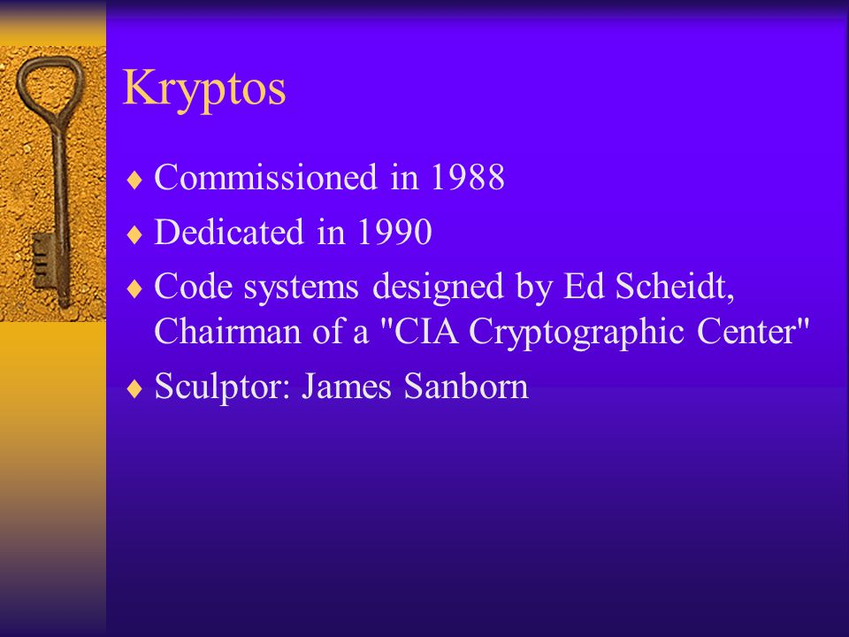Kryptos Commissioned in 1988 Dedicated in 1990
