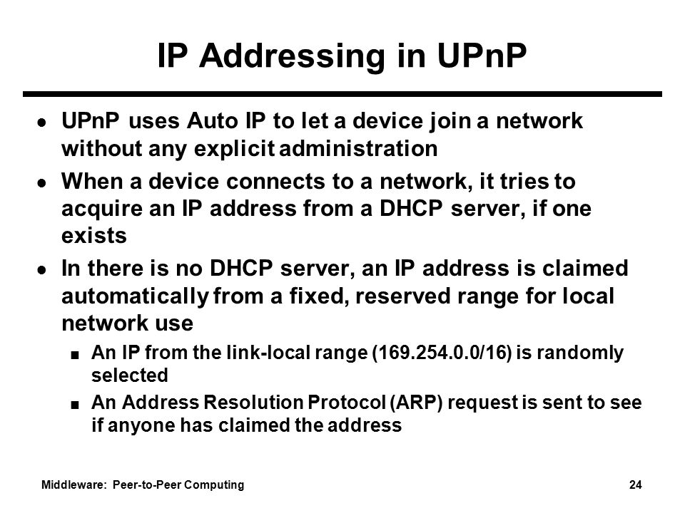 IP Addressing in UPnP UPnP uses Auto IP to let a device join a network without any explicit administration.