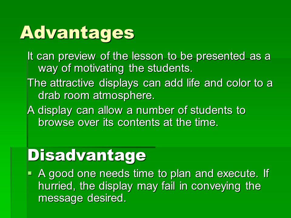 Advantages Disadvantage