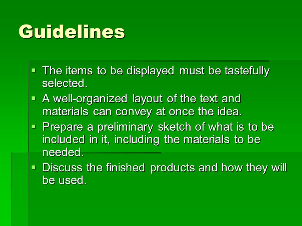 Guidelines The items to be displayed must be tastefully selected.