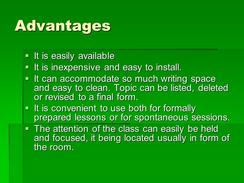 Advantages It is easily available