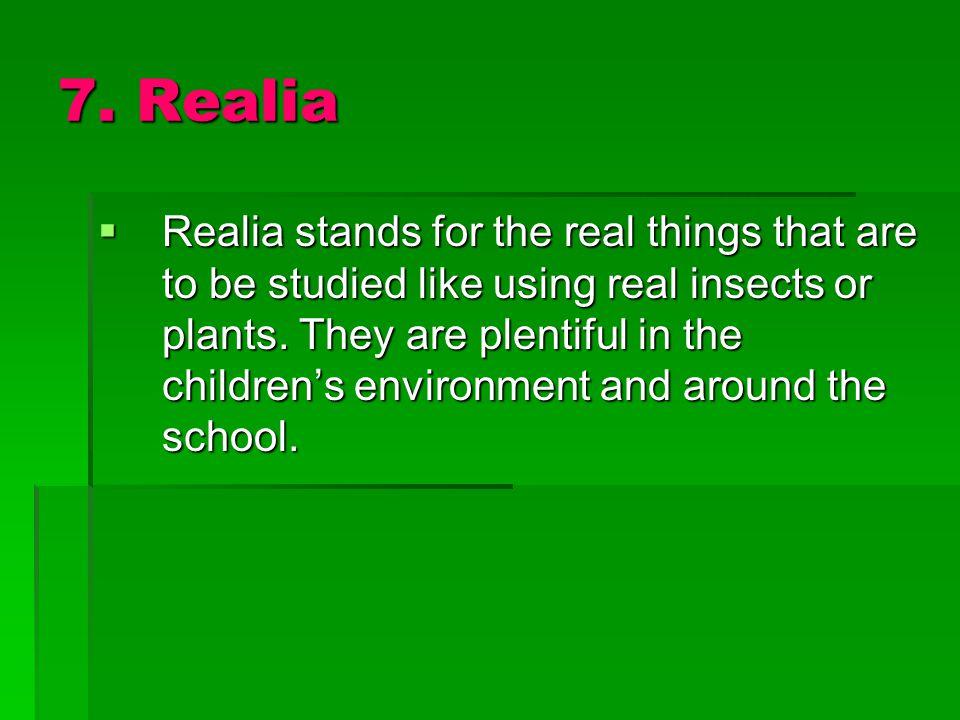 7. Realia