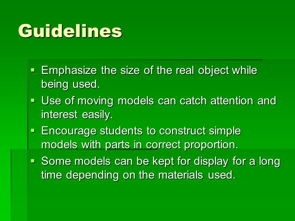 Guidelines Emphasize the size of the real object while being used.