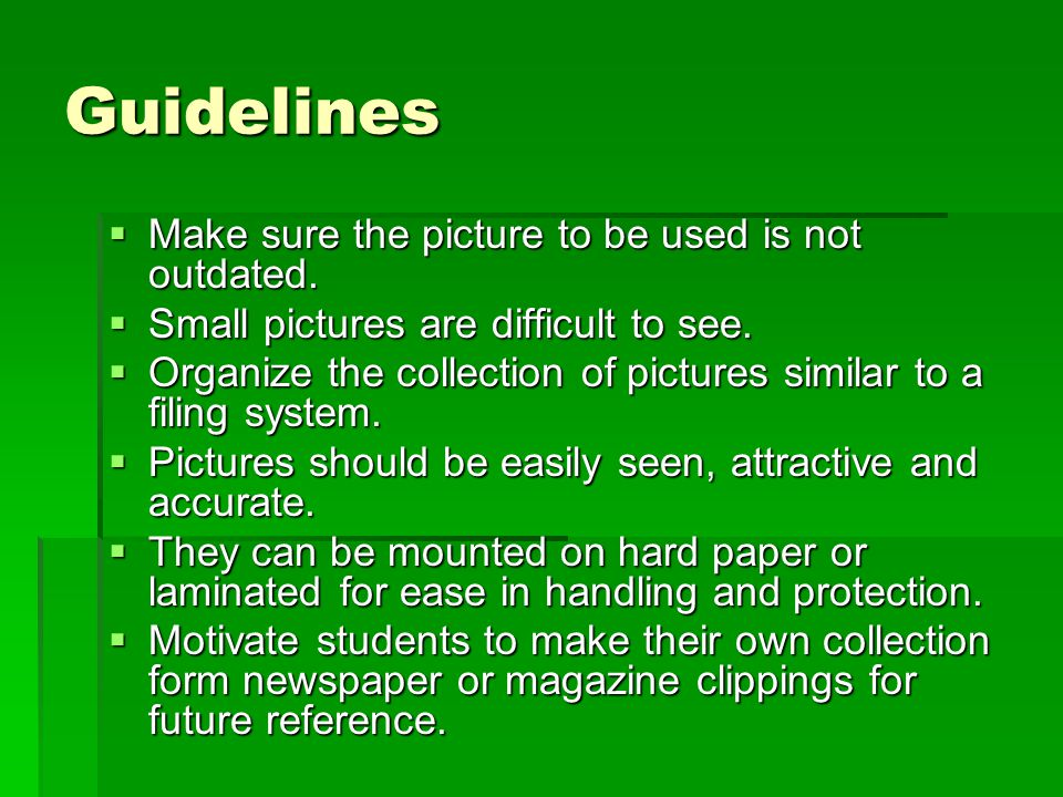 Guidelines Make sure the picture to be used is not outdated.