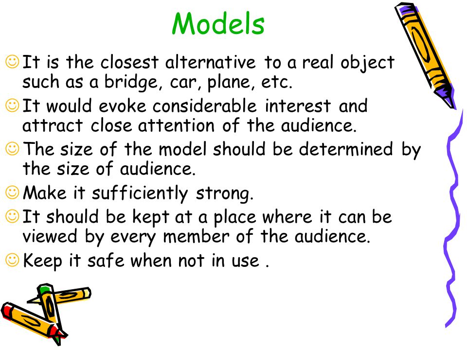 Models It is the closest alternative to a real object such as a bridge, car, plane, etc.