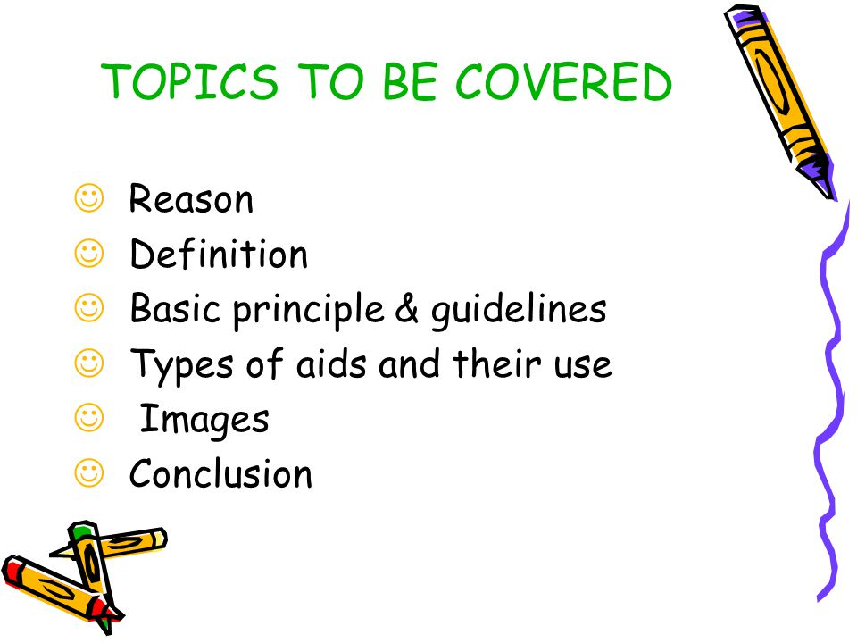 TOPICS TO BE COVERED Reason Definition Basic principle & guidelines