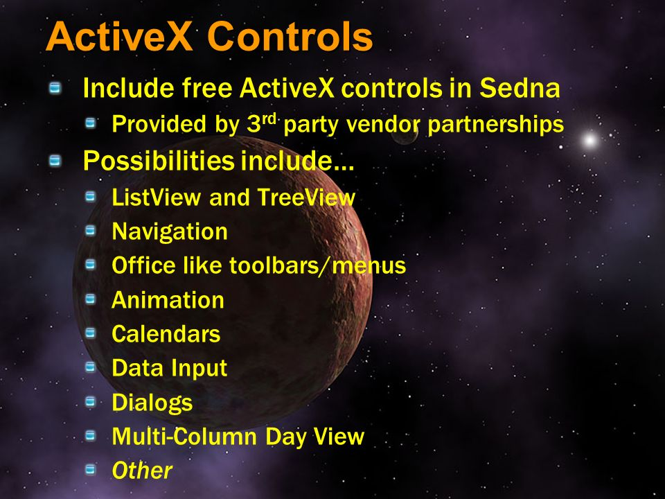 ActiveX Controls Include free ActiveX controls in Sedna