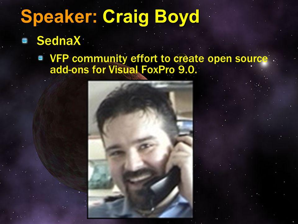 Speaker: Craig Boyd SednaX