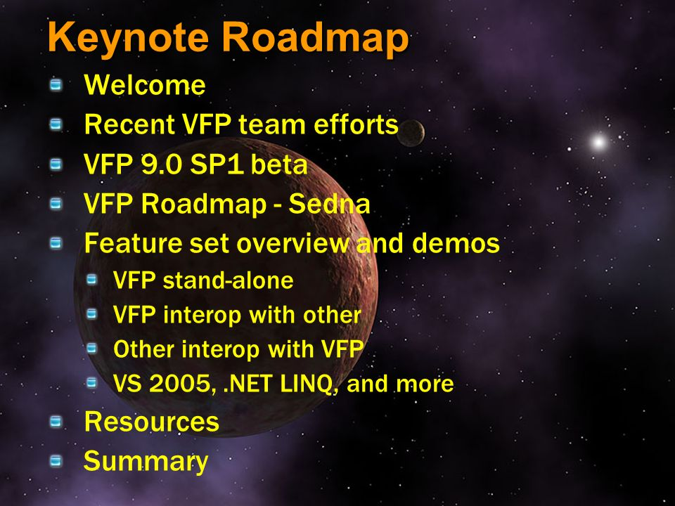 Keynote Roadmap Welcome Recent VFP team efforts VFP 9.0 SP1 beta