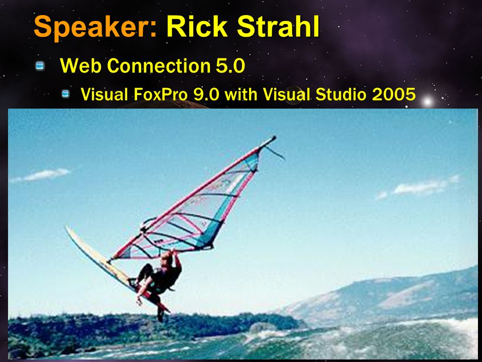 Speaker: Rick Strahl Web Connection 5.0