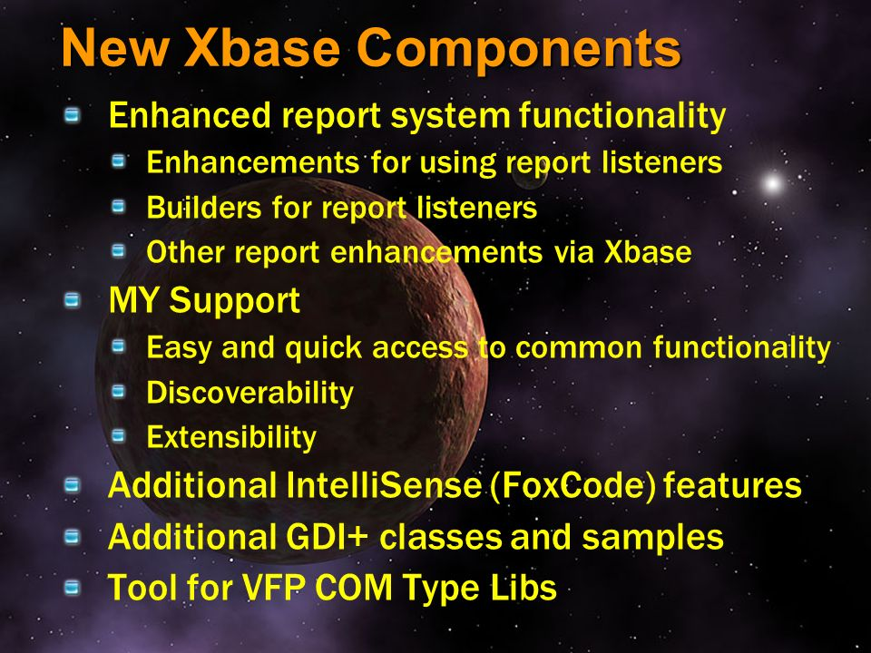 New Xbase Components Enhanced report system functionality MY Support
