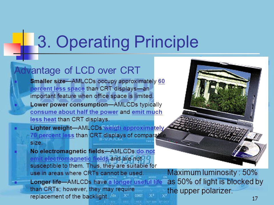 3. Operating Principle Advantage of LCD over CRT