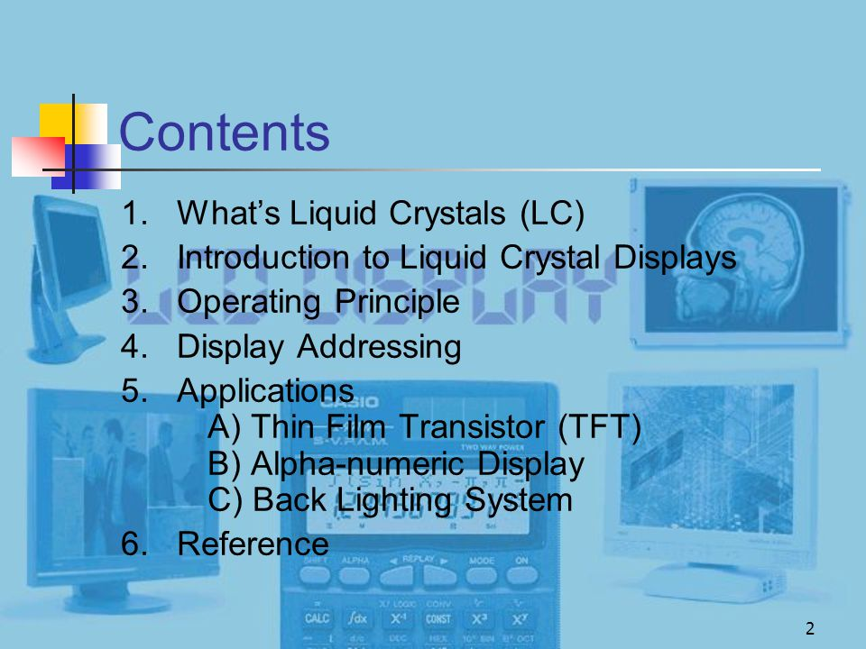 Contents 1. What's Liquid Crystals (LC)