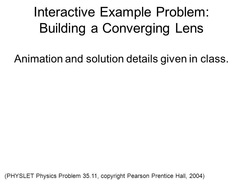 Interactive Example Problem: Building a Converging Lens