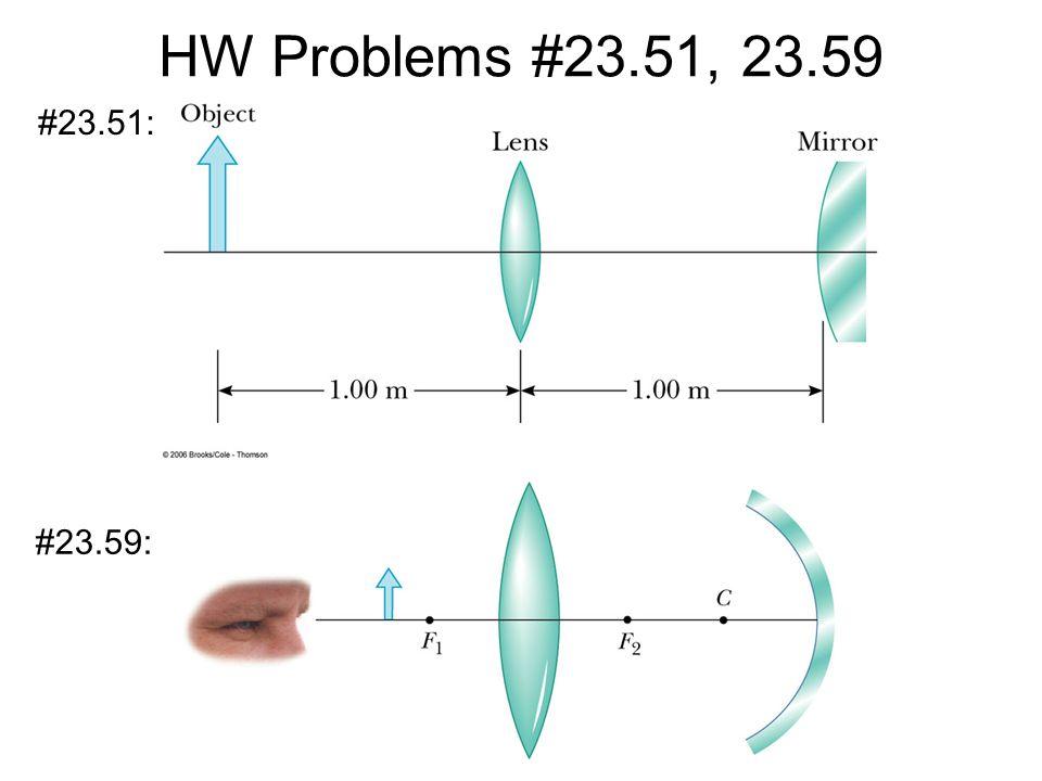 HW Problems #23.51, 23.59 #23.51: #23.59: