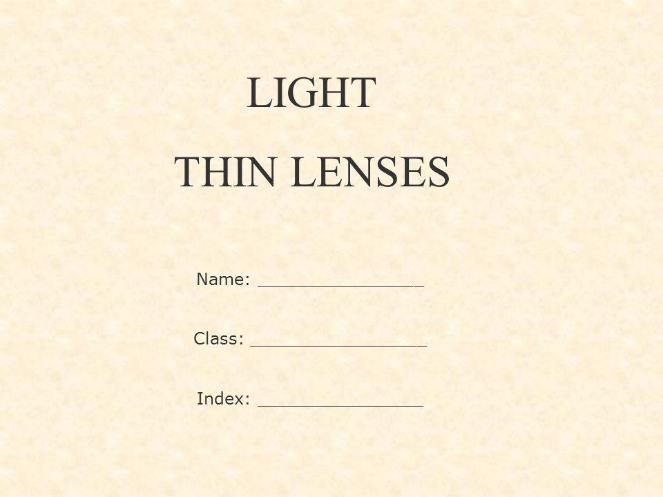 LIGHT THIN LENSES Name: ________________ Class: _________________