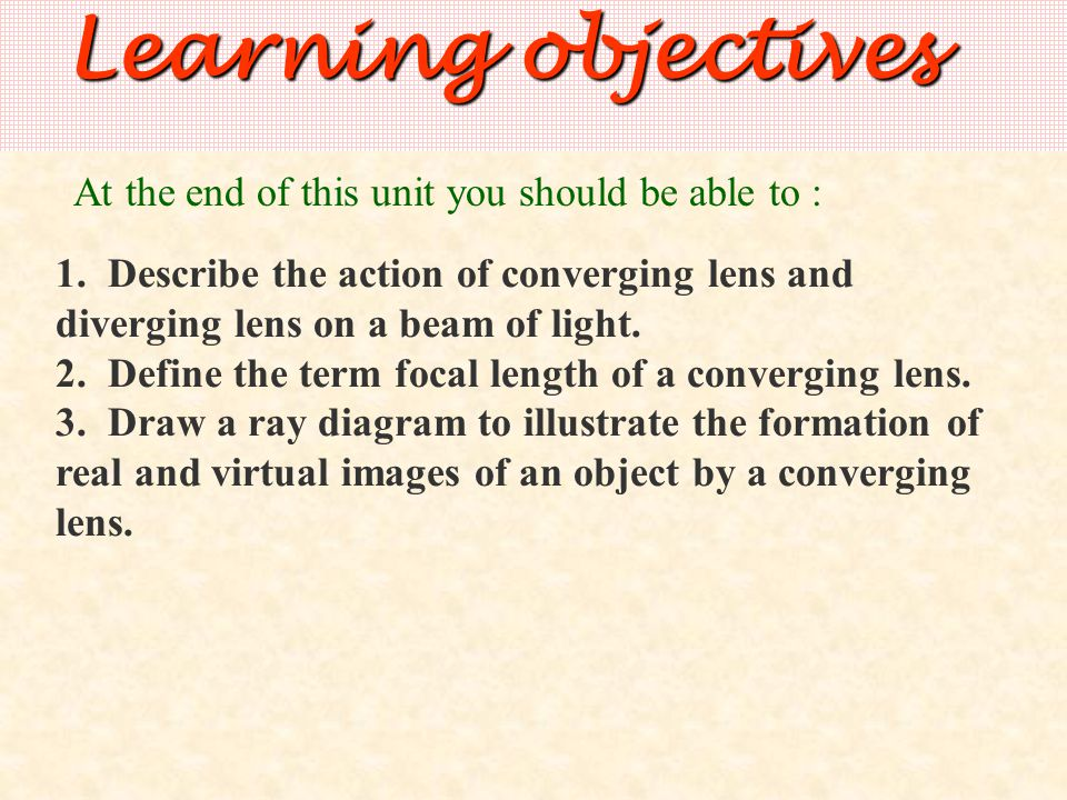Learning objectives At the end of this unit you should be able to :