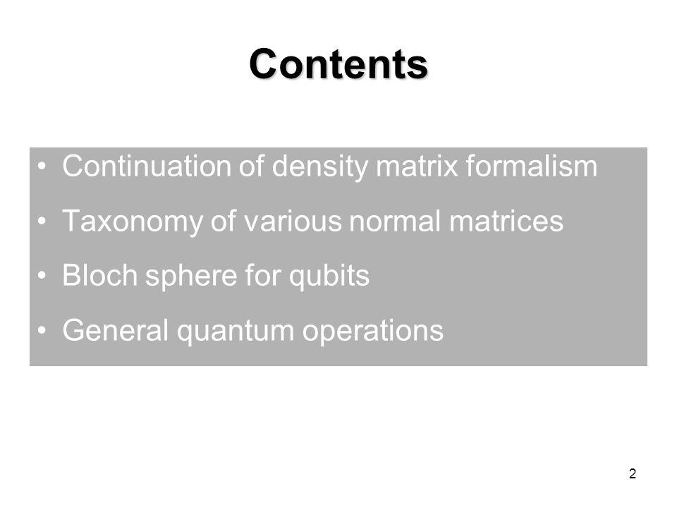 Contents Continuation of density matrix formalism