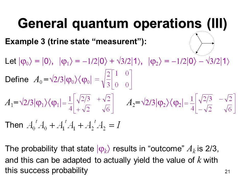 General quantum operations (III)