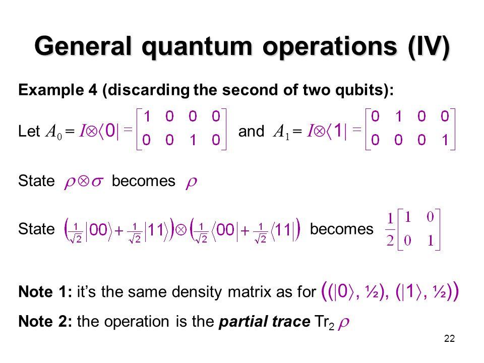 General quantum operations (IV)