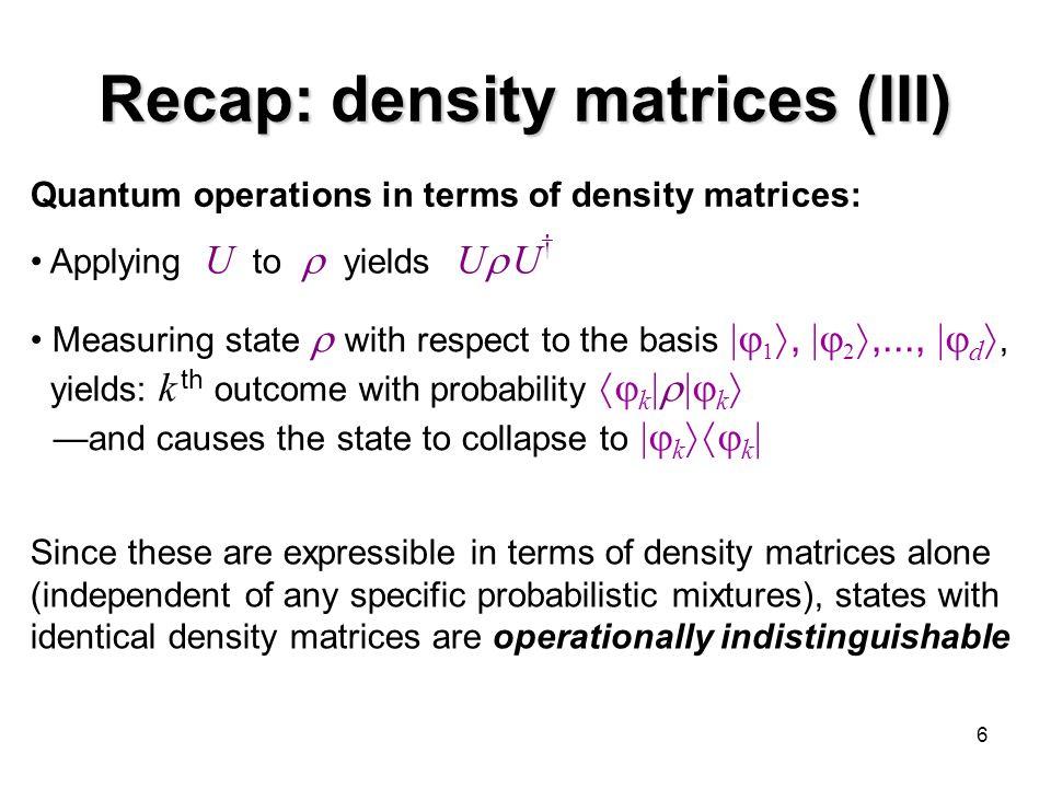 Recap: density matrices (III)
