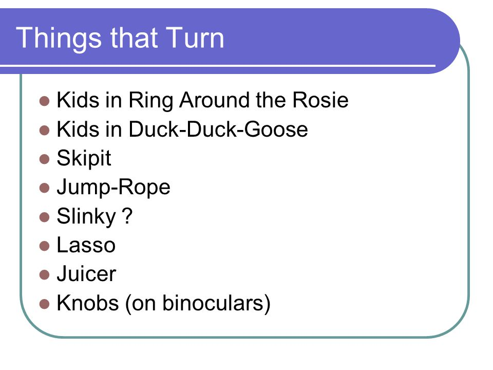 Things that Turn Kids in Ring Around the Rosie Kids in Duck-Duck-Goose