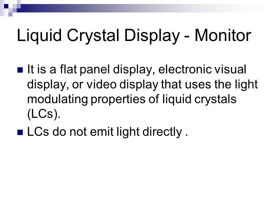 Liquid Crystal Display - Monitor