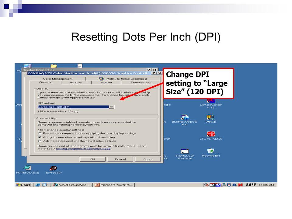 Resetting Dots Per Inch (DPI)
