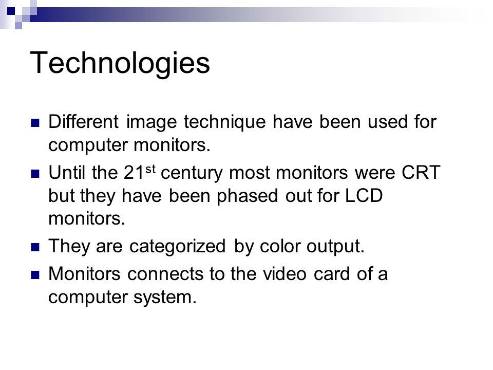Technologies Different image technique have been used for computer monitors.