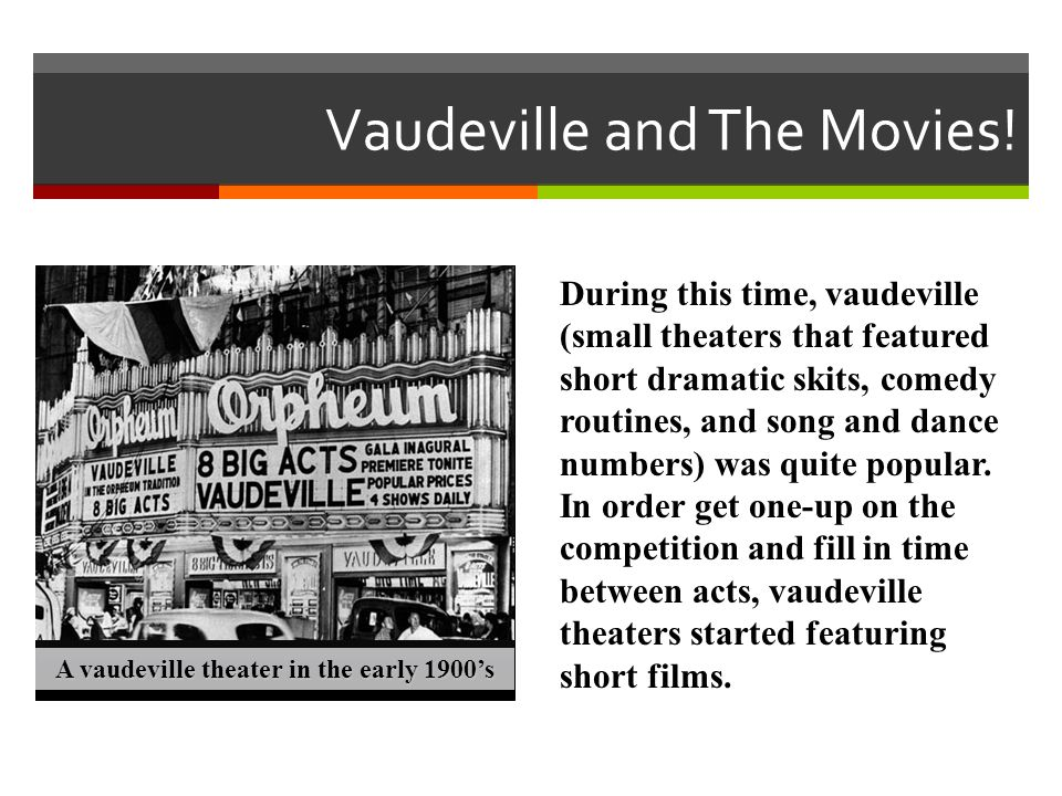 Vaudeville and The Movies!