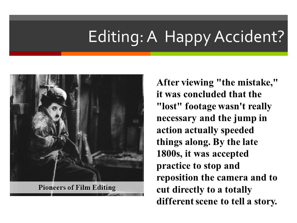 Editing: A Happy Accident
