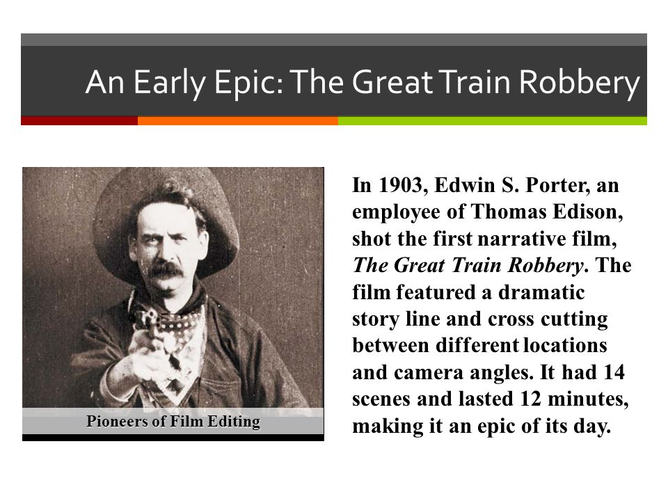 An Early Epic: The Great Train Robbery