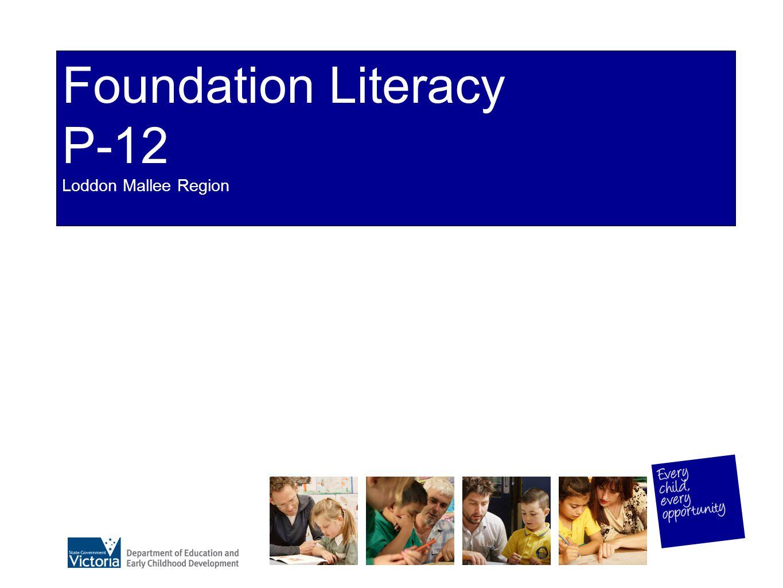 Foundation Literacy P-12 Loddon Mallee Region